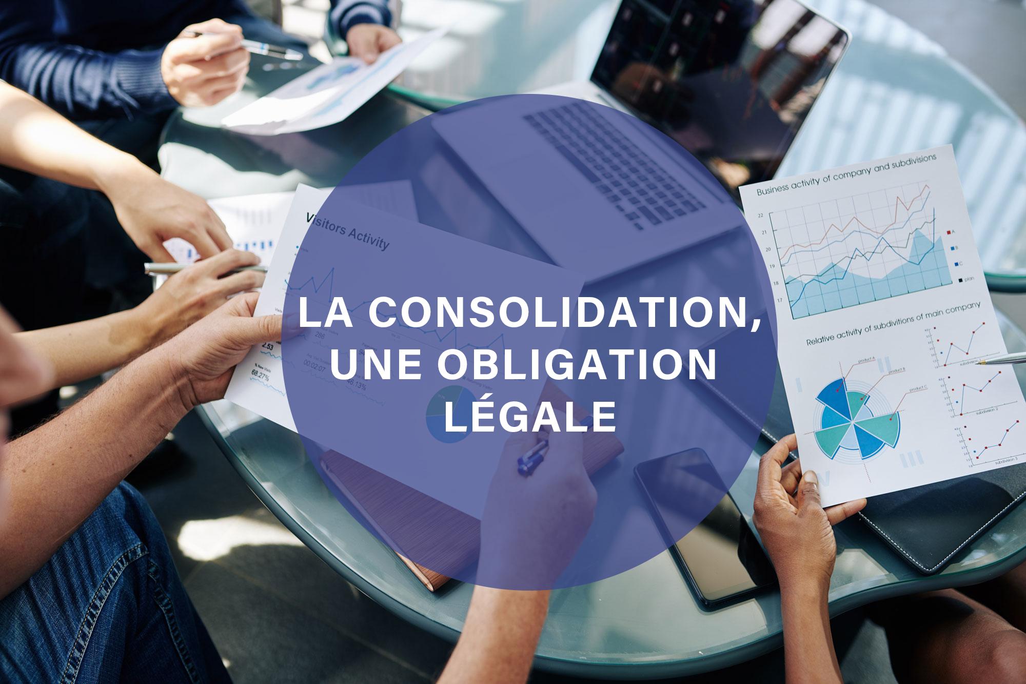 La consolidation, une obligation légale.
