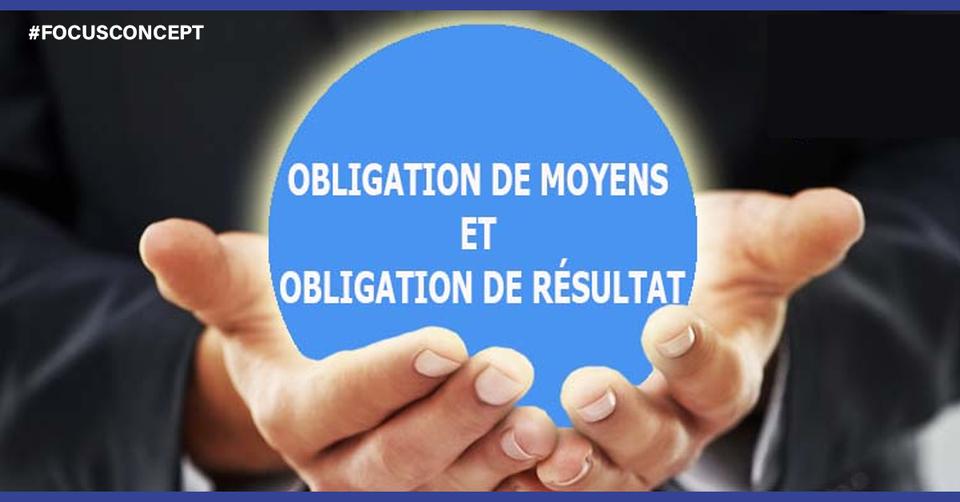 Différencier l'obligation de moyens de l'obligation de résultat